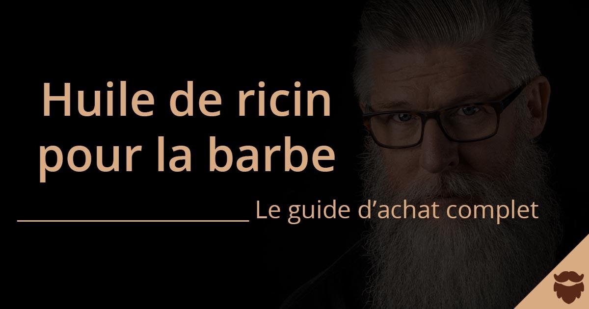 Huile de ricin barbe : guide d'achat