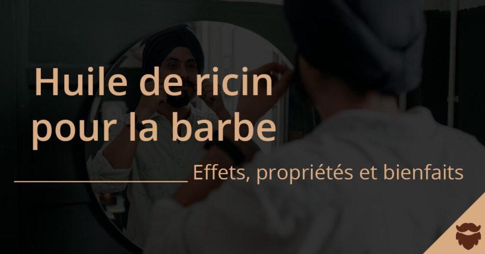 Barbe huile de ricin bienfaits et effets