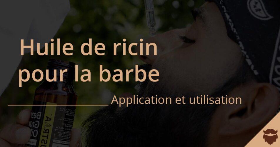 Application de l'huile de ricin pour la barbe